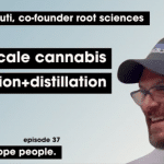 Fadi Yashruti, Co-Founder of Root Science, Talks Large Scale Cannabis Extraction and Distillation
